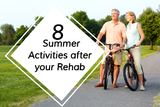 8 Summer Activities after your Rehab